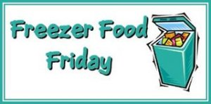 Freezer Food Friday